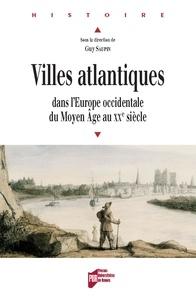 Guy Saupin - Villes atlantiques dans l'Europe occidentale du Moyen Age au XXe siècle.