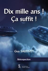 Guy Sautivet - Dix mille ans! Ca suffit!.