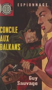 Guy Sauvage et Éric Dornes - Concile aux Balkans.
