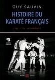 Guy Sauvin - Histoire du karaté français - 1951-1976 : les origines.