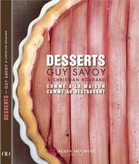 Guy Savoy et Christian Boudard - Desserts - comme à la maison, comme au restaurant.