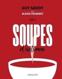 Guy Savoy et Alexis Voisenet - Soupes d'automne - Livre 3.
