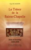Guy Scaggion - Le Trésor de la Sainte-Chapelle - Dole et Faverney (1608-2008).