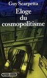 Guy Scarpetta - Eloge du cosmopolitisme.