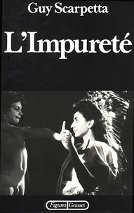 Guy Scarpetta - L'impureté.