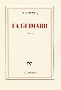 Guy Scarpetta - La guimard.
