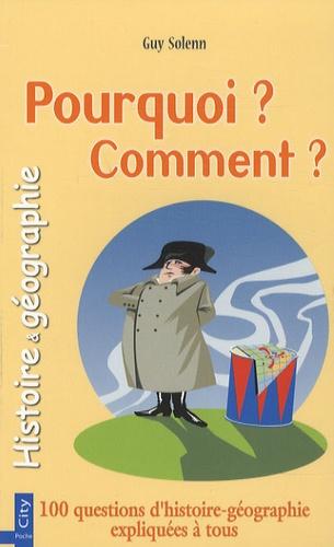 Guy Solenn - Histoire et géographie - Pourquoi ? Comment ?.