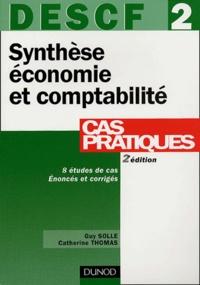 Guy Solle et Catherine Thomas - Synthèse économie et comptabilité - DESCF 2, Cas pratiques.