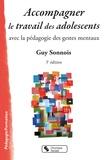 Guy Sonnois - Accompagner le travail des adolescents - Avec la pédagogie des gestes mentaux.