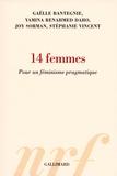 Guy Sorman et Gaëlle Bantegnie - 14 Ffemmes - Pour un féminisme pragmatique.