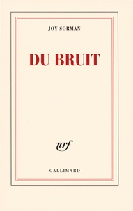 Guy Sorman - Du bruit.