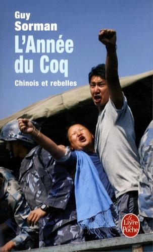 Guy Sorman - L'Année du Coq - Chinois et rebelles.