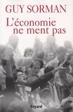 Guy Sorman - L'économie ne ment pas.