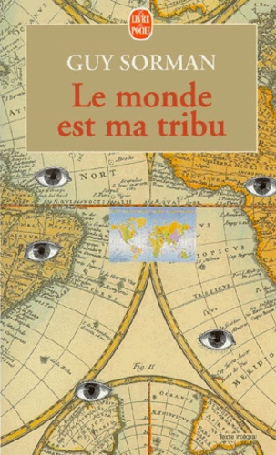 Guy Sorman - Le monde est ma tribu.