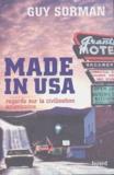 Guy Sorman - Made in USA - Regards sur la civilisation américaine.