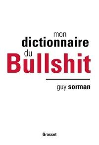 Guy Sorman - Mon dictionnaire du Bullshit.