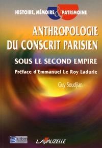 Guy Soudjian - Anthropologie du conscrit parisien sous le second Empire.