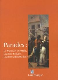 Guy Spielmann - Parades : Le Mauvais Exemple, Léandre hongre, Léandre ambassadeur.