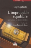 Guy Spitaels - L'improbable équilibre - Géopolitique du désordre mondial.