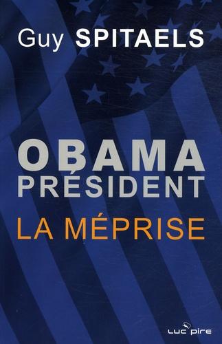 Guy Spitaels - Obama président - La méprise.