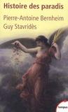 Guy Stavrides et Pierre-Antoine Bernheim - Histoire des paradis.