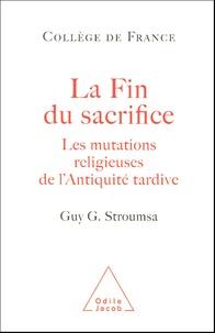 Guy Stroumsa - La fin du sacrifice - Les mutations religieuses de l'Antiquité tardive.