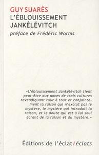 Guy Suarès - L'éblouissement Jankélévitch.