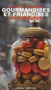 Blackclover.fr Le petit livre des gourmandises et friandises du sud-ouest Image