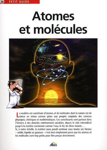 Guy Taieb et Roland Vetter - Atomes et molécules.