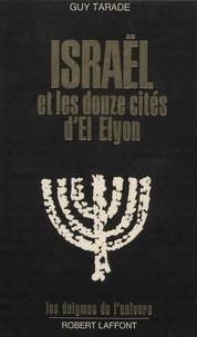 Guy Tarade - Israël et les douze cités d'El Elyon.