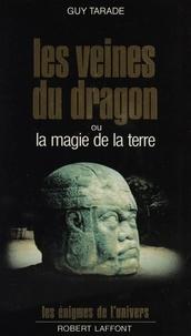 Guy Tarade - Les Veines du dragon ou la Magie de la terre.