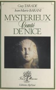 Guy Tarade et Jean-Marie Barini - Mystérieux comté de Nice.