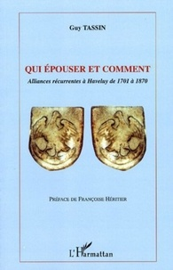Guy Tassin - Qui épouser et comment - Alliances récurrentes à Haveluy de 1701 à 1870.
