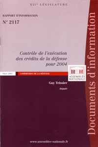 Guy Teissier - Contrôle de l'exécution des crédits de la défense pour 2004 - Rapport d'information N° 2117.