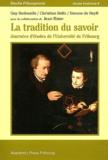 Guy-Thomas Bedouelle et Christian Belin - La Tradition du savoir - Journées d'études de l'Université de Fribourg.
