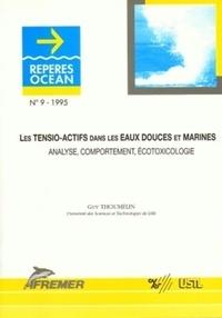 Guy Thoumelin - Les tensio-actifs dans les Eaux Douces et Marines.