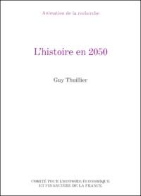 Guy Thuillier - L'histoire en 2050.