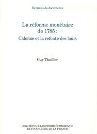 Guy Thuillier - La réforme monétaire de 1785 : Calonne et la refonte des louis.