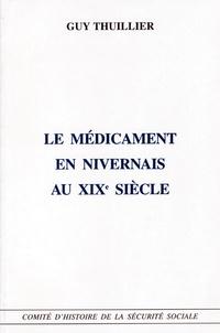 Guy Thuillier - Le médicament en Nivernais au XIXe siècle.