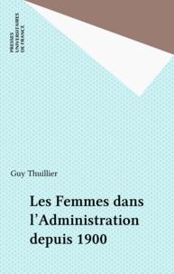 Guy Thuillier - Les Femmes dans l'administration depuis 1900.