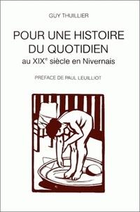 Guy Thuillier - Pour une histoire du quotidien au 19e siècle en Nivernais.