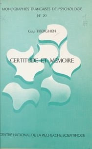 Guy Tiberghien - Certitude et mémoire.