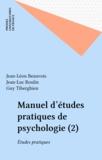 Guy Tiberghien et Jean-Luc Roulin - Manuel d'études pratiques de psychologie - Tome 2, Etudes pratiques.