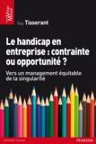 Guy Tisserant - Le handicap en entreprise : contrainte ou opportunité ? - Vers un management équitable de la singularité.