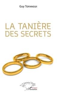 Guy Tofangui - La tanière des secrets.