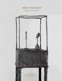 Guy Tosatto et Véronique Wiesinger - Alberto Giacometti - Espace, tête, figure.