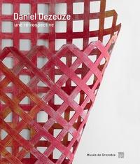 Guy Tosatto et Sophie Bernard - Daniel Dezeuze - Une rétrospective.