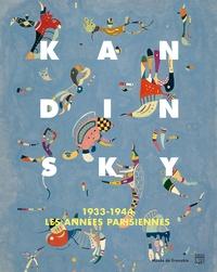 Guy Tosatto et Sophie Bernard - Kandinsky - 1933-1944, les années parisiennes - Catalogue de l'exposition, Musée de Grenoble, 29 octobre 2016-29 janvier 2017.