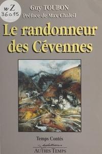 Guy Toubon et Max Chaleil - Le randonneur des Cévennes.