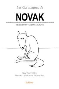 Guy Tourreilles et Jean-Marc Tourreilles - Les Chroniques de Novak - Chien-loup tchécoslovaque.